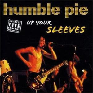 Humble Pie - Up Your Sleeves