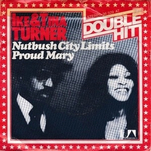 Ike & Tina Turner - Nutbush City Limits / Proud Mary