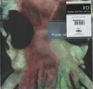 Ira - These Are the Arms