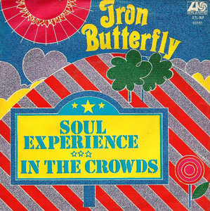 Iron Butterfly - Soul Experience / In The Crowds
