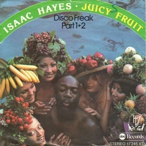 Isaac Hayes - Juicy Fruit (Disco Freak) Part I / Part II