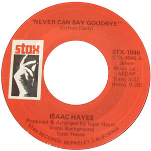 Isaac Hayes - Never Can Say Goodbye / I Stand Accused