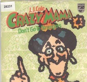 J. J. Cale - Crazy Mama / Don't Go To Strangers