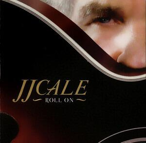 J. J. Cale - Roll On