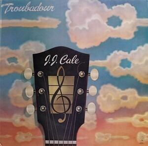 J. J. Cale - Troubadour