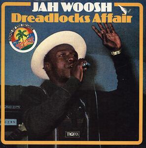 Jah Woosh - Dreadlocks Affair