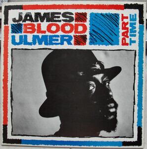 James Blood Ulmer - Part Time