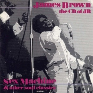 james  Brown - The CD Of JB ( sex machine and other soul classics)