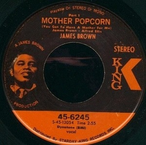 james  Brown - Mother Popcorn (You Got To Have A Mother For Me)