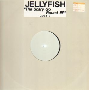 Jellyfish - The Scary-Go-Round E.P.