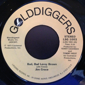 Jim Croce - Bad, Bad Leroy Brown / I'll Have To Say I Love You In A Song