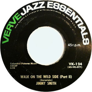 Jimmy Smith - Walk On The Wild Side / The Sermon