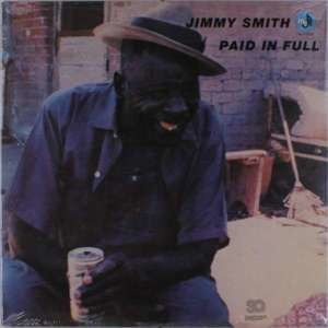 Jimmy Smith - Paid In Full