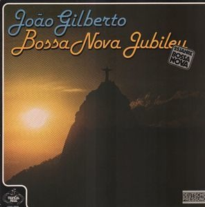 João Gilberto - Bossa Nova Jubileu