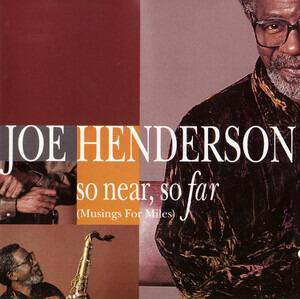 Joe Henderson - So Near, So Far (Musings for Miles)