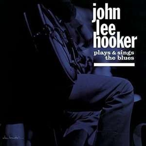 John Lee Hooker - Plays & Sings The..