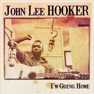 John Lee Hooker - I'm Going Home