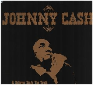 Johnny Cash - A Believer Sings the Truth