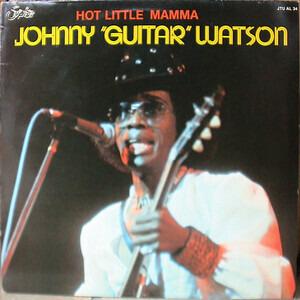 Johnny 'Guitar' Watson - Hot Little Mamma