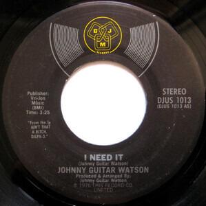 Johnny 'Guitar' Watson - I Need It / Since I Met You Baby