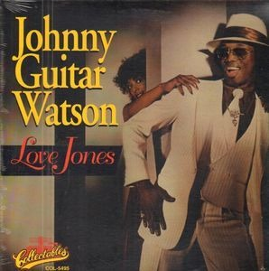 Johnny 'Guitar' Watson - Love Jones