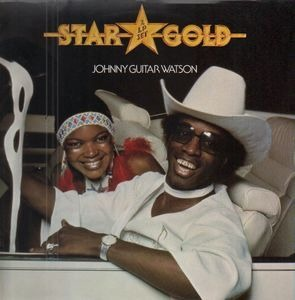 Johnny 'Guitar' Watson - Star Gold