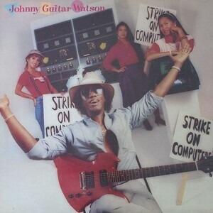 Johnny 'Guitar' Watson - Strike on Computers