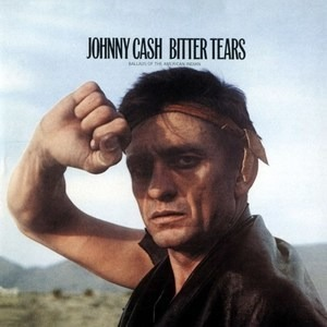 Johnny Cash - Bitter Tears (Ballads of the American Indian)