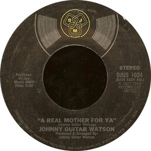 Johnny 'Guitar' Watson - A Real Mother for Ya