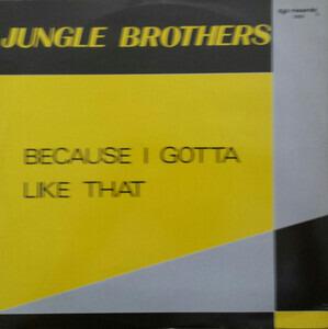Jungle Brothers - Because I Gotta Like That