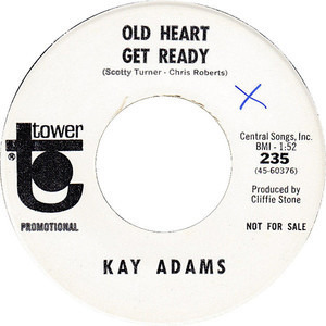 Kay Adams - Old Heart Get Ready / Anymore