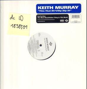 Keith Murray - This That Sh*t / Dip Dip Di