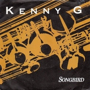Kenny G. - Songbird