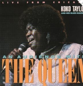 Koko Taylor - An Audience with the Queen