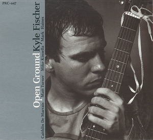 Kyle Fischer - Open Ground