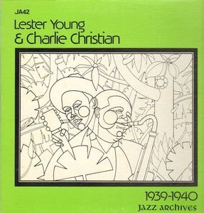 Lester Young - Lester Young & Charlie Christian 1939-1940
