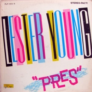 Lester Young - Pres