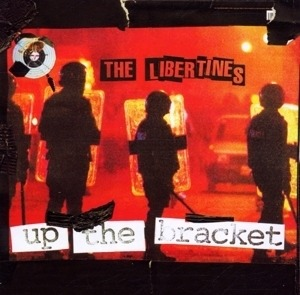 The Libertines - UP The Bracket -Reissue-