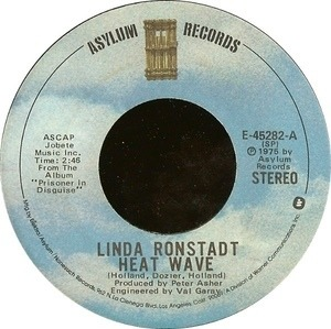 Linda Ronstadt - Heat Wave / Love Is A Rose
