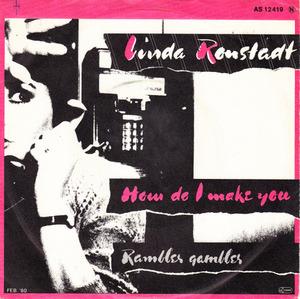 Linda Ronstadt - How Do I Make You