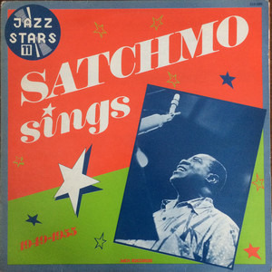 Louis Armstrong - Satchmo Sings 1949-1955