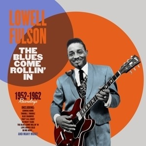 Lowell Fulson - The Blues Come Rollin' In