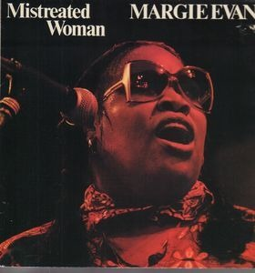 Margie Evans - Mistreated Woman