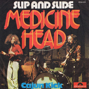 Medicine Head - Slip And Slide / Cajun Kick