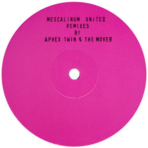 Mescalinum United - We Have Arrived (Remixes By Aphex Twin & The Mover)