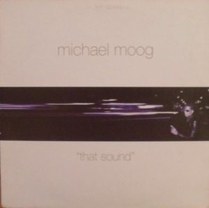 michael moog - That Sound