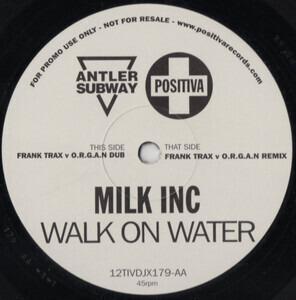 Milk Inc. - Walk on Water