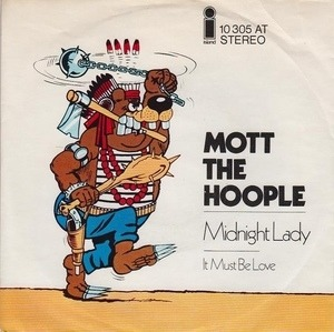 Mott the Hoople - Midnight Lady / It Must Be Love