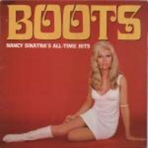 Nancy Sinatra - Boots: Nancy Sinatra's All-Time Hits