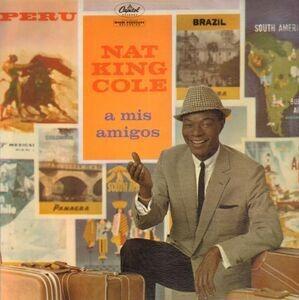 Nat King Cole - A Mis Amigos